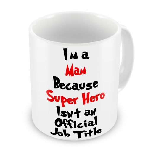 I'm A... Because Super Hero Isn't An Official Job Title Novelty Gift Mug - Female Relation
